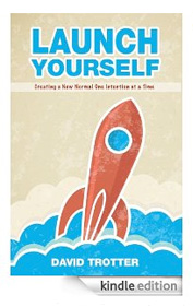 Launch Yourself by David Trotter